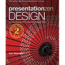 Presentation Zen Design A simple visual approach to presenting in today's world (Voices That Matter)