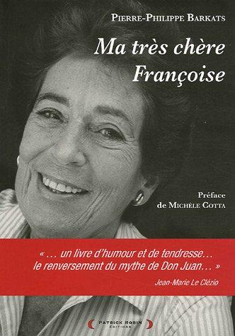 Ma très chère Françoise par Pierre-Philippe Barkats