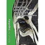 Dlaczego zebry nie mają wrzodów? Psychofizjologia stresu.