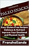 Best Paleo Recipes - Paleo Snacks Easy Gluten-Free Recipes: Delicious & Nutrient Review