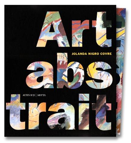 Art abstrait : Thèmes et Formes de l'abstraction dans les avant-gardes européennes par Jolanda Nigro Covre