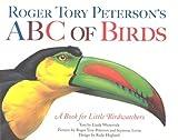 Roger Tory Peterson's ABC of Birds: A Book for Little Birdwatchers by Linda Westervelt (1995-10-15)