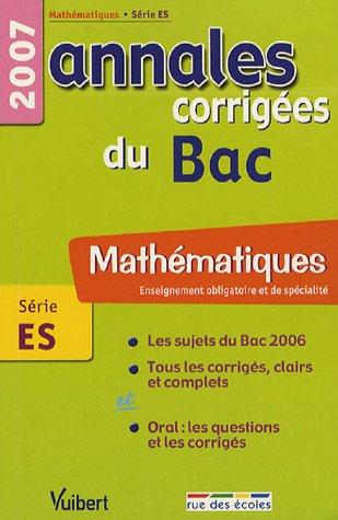 Mathématiques Enseignement obligatoire et de spécialité Série ES : Annales corrigées du Bac