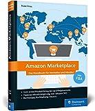 Amazon Marketplace: Das Handbuch für Hersteller und Händler - inkl. FBA...