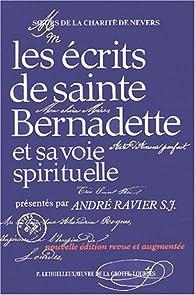 Les écrits de sainte Bernadette et sa voie spirituelle par André Ravier