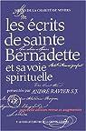 Les écrits de sainte Bernadette et sa voie spirituelle par Ravier