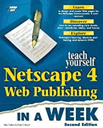 TEACH YOURSELF NETSCAPE 4 WEB PUBLISHING IN A WEEK. 2nd edition, édition en anglais