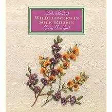 Little Book of Wildflowers in Silk Ribbon (Milner Craft Series)