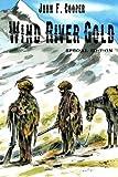 Wind River Gold (Special Edition): Historischer Western - John F. Cooper