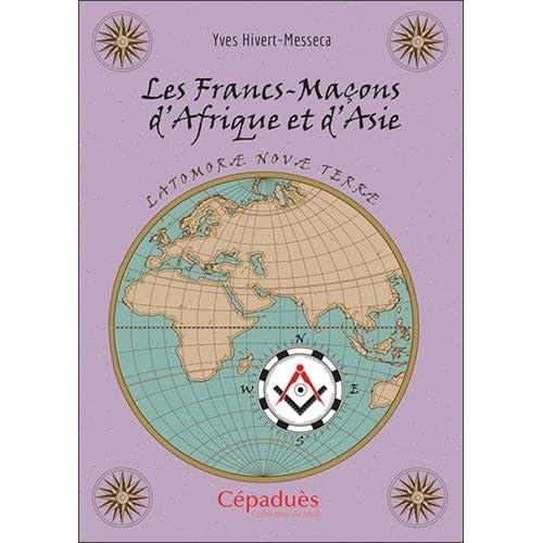 Les Francs-Maçons d'Afrique et d'Asie