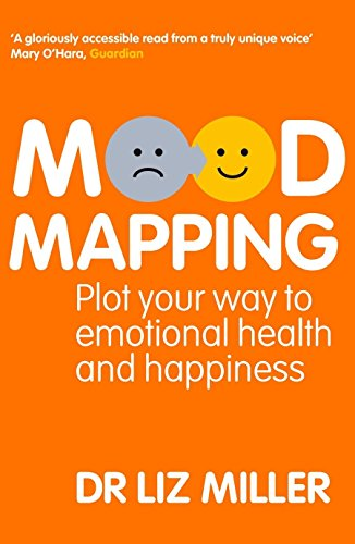 Mood Mapping: Plot your way to emotional health and happiness por Liz Miller