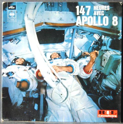 CBS - Serie Apollo - 7-63536 - 147 heures avec Apollo 8 - Jean Farran - Jean Carlier - Jean-Pierre Farkas - Jacques Chapus - Lucien Barnier - Michel Leblanc - (1 Disque Vinyle 33t LP)