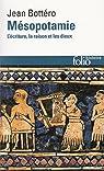 Mésopotamie. L'écriture, la raison et les dieux par Bottéro