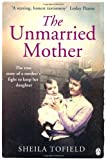 By Sheila Tofield - The Unmarried Mother