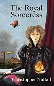 The Royal Sorceress (English Edition) von [Nuttall, Christopher]