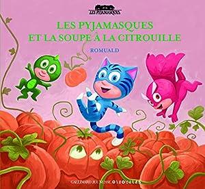 """Afficher """"Pyjamasques (Les) n° 11 Les Pyjamasques et la soupe à la citrouille"""""""