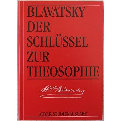 Der Schlüssel zur Theosophie.