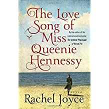 The Love Song of Miss Queenie Hennessy: A Novel by Rachel Joyce (2015-03-03)
