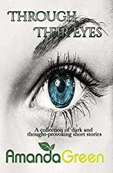Through Their Eyes: A collection of dark and thought-provoking short stories