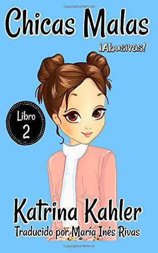 Chicas Malas 2    ¡Abusivas!: Chicas Malas por Katrina Kahler