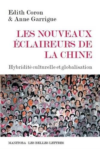 Les Nouveaux éclaireurs de la Chine: Hybridité culturelle et globalisation