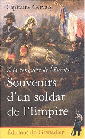 A la conquête de l'Europe : Souvenirs d'un soldat de l'Empire
