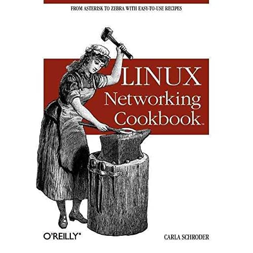 [(Linux Networking Cookbook)] [By (author) Carla Schroder] published on (January, 2008)