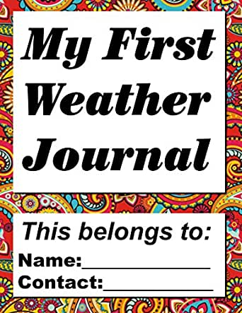 My First Weather Journal: Record daily temperature changes