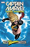 Captain Marvel: Carol Danvers - The Ms. Marvel Years Vol. 1