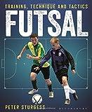 Futsal: Training, Technique and Tactics