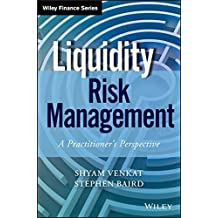 Liquidity Risk Management: A Practitioner's Perspective (Wiley Finance Editions)