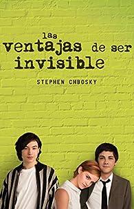 Las ventajas de ser invisible par Stephen Chbosky