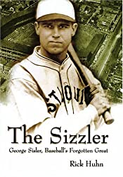 The Sizzler: George Sisler, Baseball's Forgotten Great (Sports and American Culture Series)