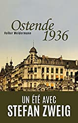 Ostende 1936 : Un été avec Stefan Zweig