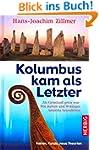 Kolumbus kam als Letzter: Als Grönlan...