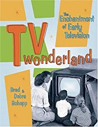 TV Wonderland: The Enchantment of Early Television