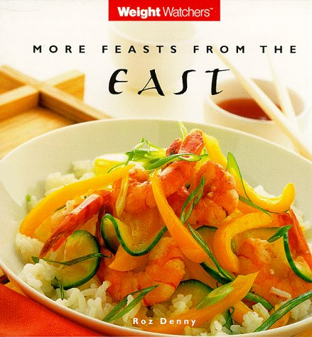Weight Watchers More Feasts From The East par Roz Denny