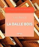 Telecharger Livres La dalle bois La maison a ossature bois par elements (PDF,EPUB,MOBI) gratuits en Francaise