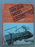 Building Model Locomotives