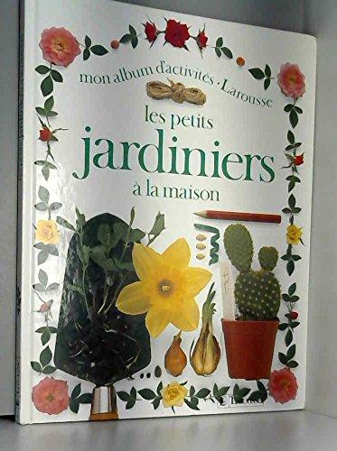 Les petits jardiniers  la maison