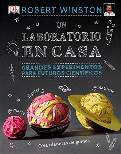 Un laboratorio en casa: Grandes experimentos para futuros científicos (CONOCIMIENTO) por Varios autores