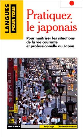 PRATIQUEZ LE JAPONAIS