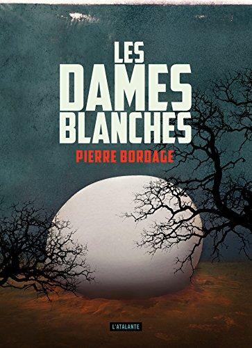 Les dames blanches (La Dentelle du Cygne) par Pierre Bordage