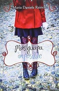 Más guapa, imposible par Maria Daniela Raineri
