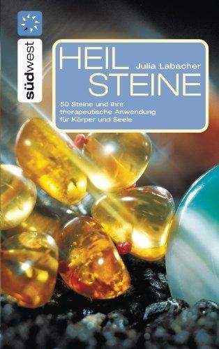 Heilsteine: 50 Steine und ihre therapeutische Anwendung für Körper und Seele von Labacher. Julia (2005) Gebundene Ausgabe