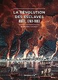 La Révolution des esclaves : Haïti (1763-1803)
