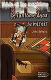 Kévin et les Magiciens, tome 4 : Le Fantôme dans le miroir