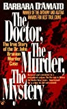 The Doctor, the Murder, the Mystery: The True Story of the Dr. John Branion Murder Case