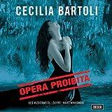 Cecilia Bartoli : Opera Proibita
