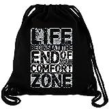 Life Begins at the End of your Comfort Zone - Gym Bag Turnbeutel aus Fair Trade Bio Baumwolle in hochwertiger Qualität mit dicken Kordeln und Stoff, Größe:Einheitsgröße, Farbe:Schwarz